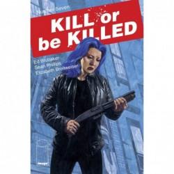 KILL OR BE KILLED -7
