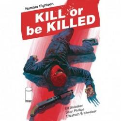 KILL OR BE KILLED -18