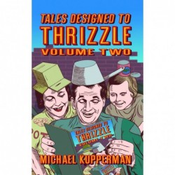 TALES DESIGNED TO THRIZZLE...