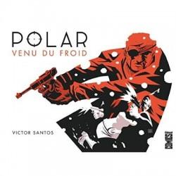 POLAR - TOME 01 - VENU DU...