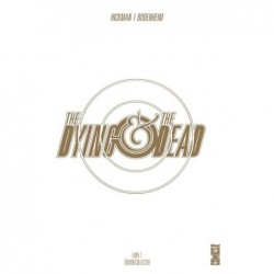 THE DYING & THE DEAD...