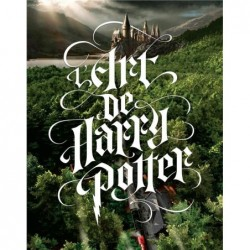 HARRY POTTER, L'ART DES...