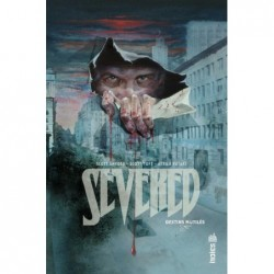 SEVERED, DESTINS MUTILES -...