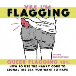 YES IM FLAGGING QUEER HANKY...