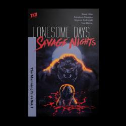 LONESOME DAYS SAVAGE NIGHTS...