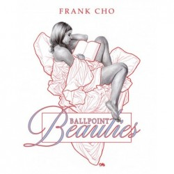 FRANK CHO - BALLPOINTS...