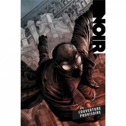 SPIDER-MAN NOIR : AU COEUR...