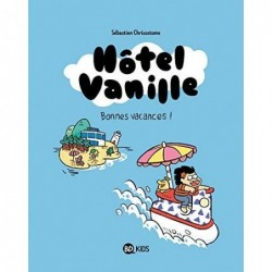 HOTEL VANILLE, TOME 01 -...