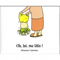 OH, HE, MA TETE !