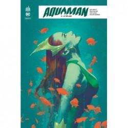 AQUAMAN REBIRTH  - TOME 2