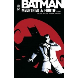 BATMAN MEURTRIER & FUGITIF...
