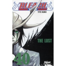 BLEACH - TOME 40 - THE LUST
