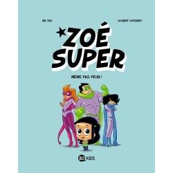ZOE SUPER, TOME 01 - MEME...