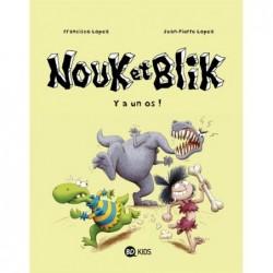 NOUK ET BLIK, TOME 01 - Y A...