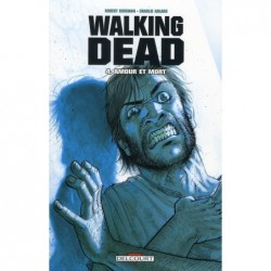 WALKING DEAD T04 - AMOUR ET...