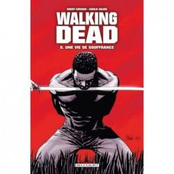 WALKING DEAD T08 - UNE VIE...