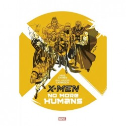 X-MEN : NO MORE HUMANS