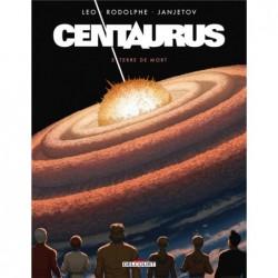 CENTAURUS T05 - TERRE DE MORT