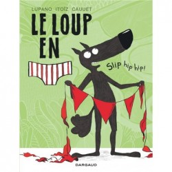 LE LOUP EN SLIP - TOME 3 -...