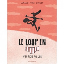 LE LOUP EN SLIP - TOME 4 -...