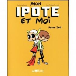 MON IPOTE ET MOI, TOME 01 -...