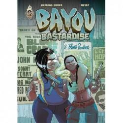 BAYOU BASTARDISE - TOME 2 -...