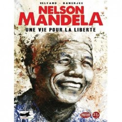 NELSON MANDELA. UNE VIE...