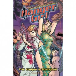 DANGER GIRL - TRIC-TRAQUE A...