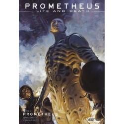 PROMETHEUS : LIFE AND DEATH...