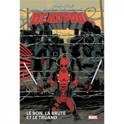 DEADPOOL T02 : LE BON, LA...