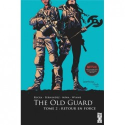 THE OLD GUARD - TOME 02 -...
