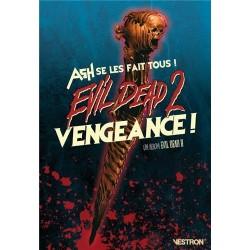 EVIL DEAD 2 : VENGEANCE ! -...