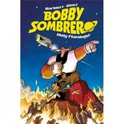 BOBBY SOMBRERO, HOLY FLAMINGO!