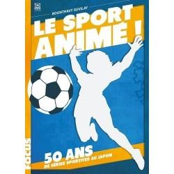 LE SPORT ANIME, 50 ANS DE...
