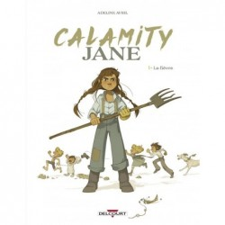 CALAMITY JANE T01 - LA FIEVRE