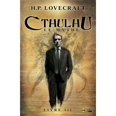CTHULHU : LE MYTHE - LIVRE III