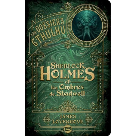 LES DOSSIERS CTHULHU : SHERLOCK HOLMES ET LES OMBRES DE SHADWELL