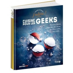 LA CUISINE POUR LES GEEKS - J'ADORE